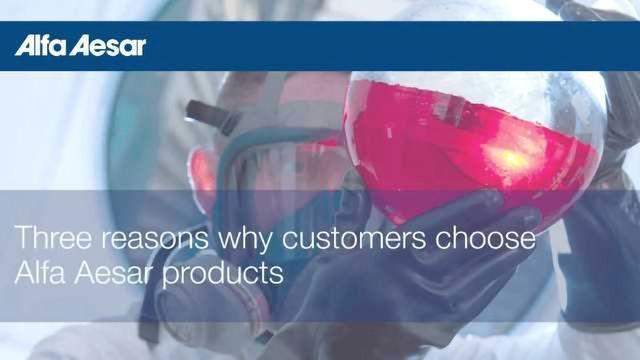 Three reasons why customers choose Alfa Aesar products