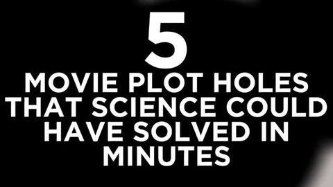 5 Movie Plot Holes Science Could Have Solved In Minutes