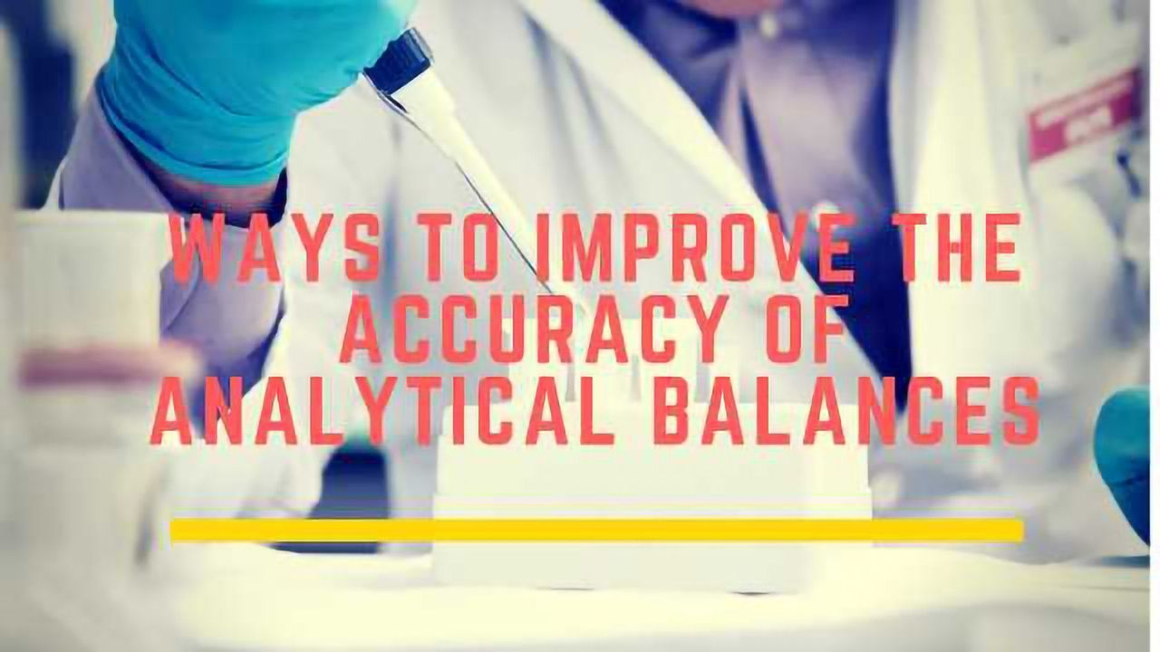 Getting More Accurate Results with Analytical Balances