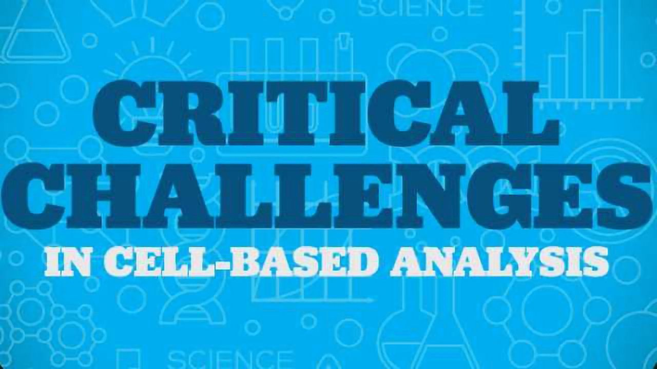 Critical Challenges in Cell-Based Analysis