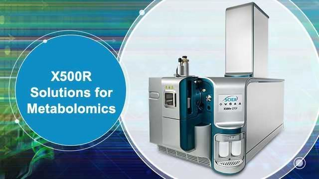 X500R Solutions for Metabolomics
