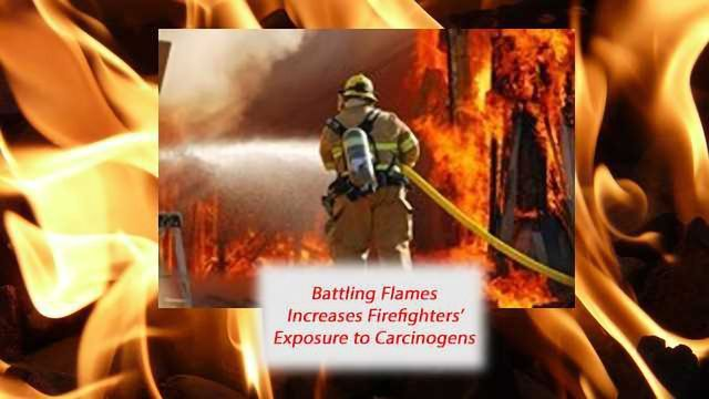 Battling Flames Increases Firefighters' Exposure to Carcinogens