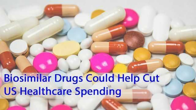 Biosimilar Drugs Could Help Cut US Healthcare Spending