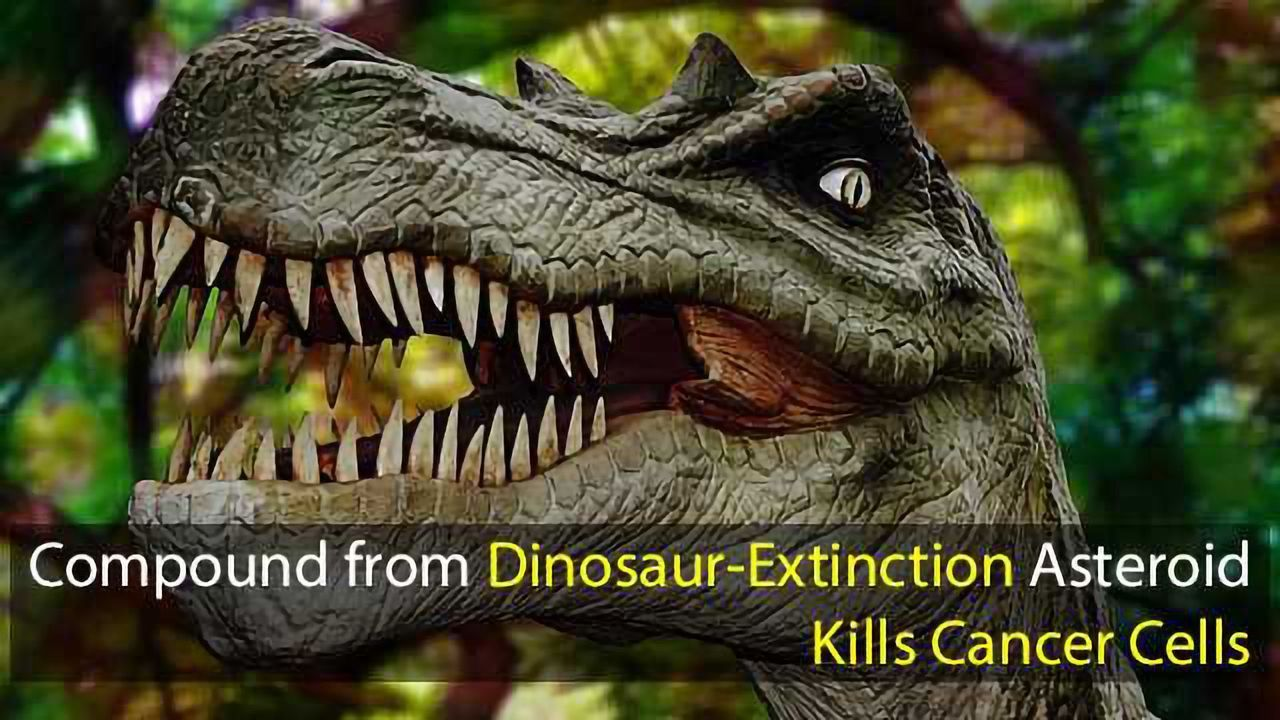 Metal Compound from Dinosaur-Extinction Asteroid Kills Cancer Cells