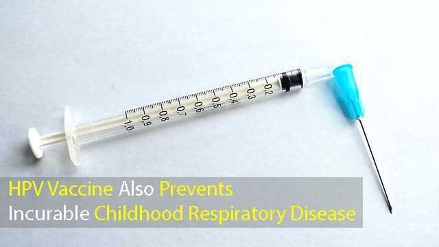 HPV Vaccine Also Prevents Incurable Childhood Respiratory Disease
