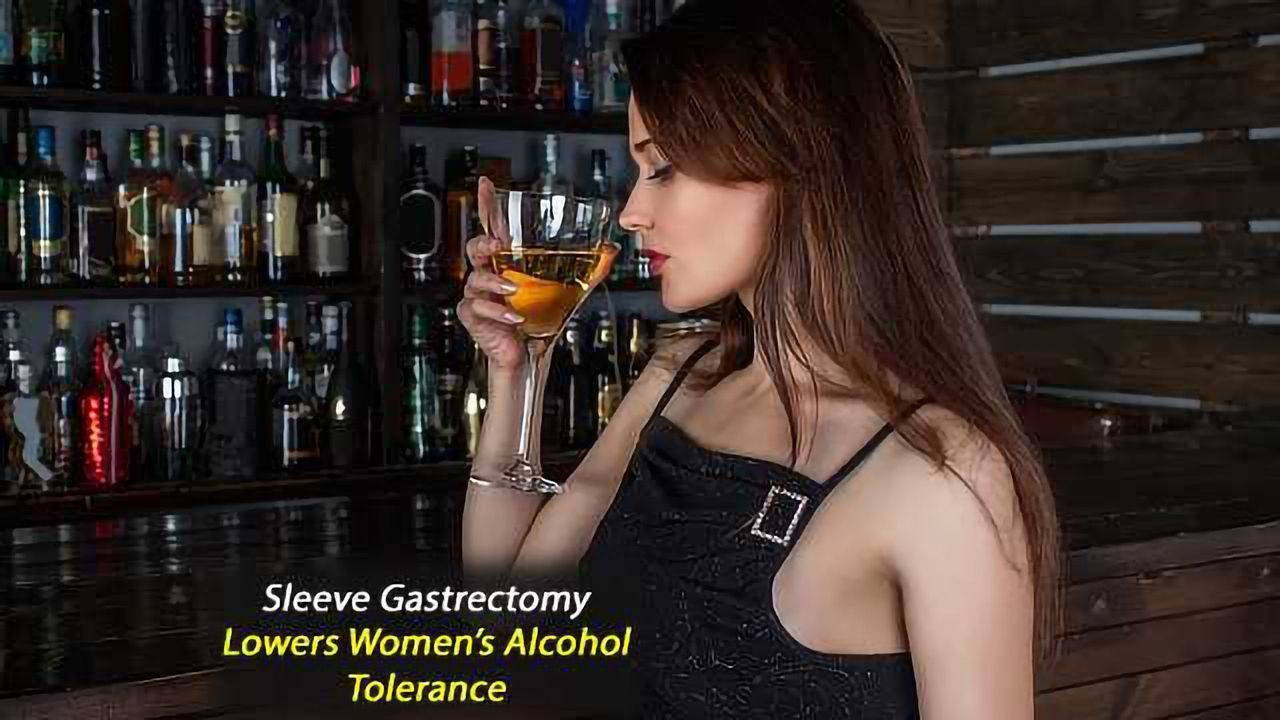 Sleeve Gastrectomy Lowers Women's Tolerance to Alcohol