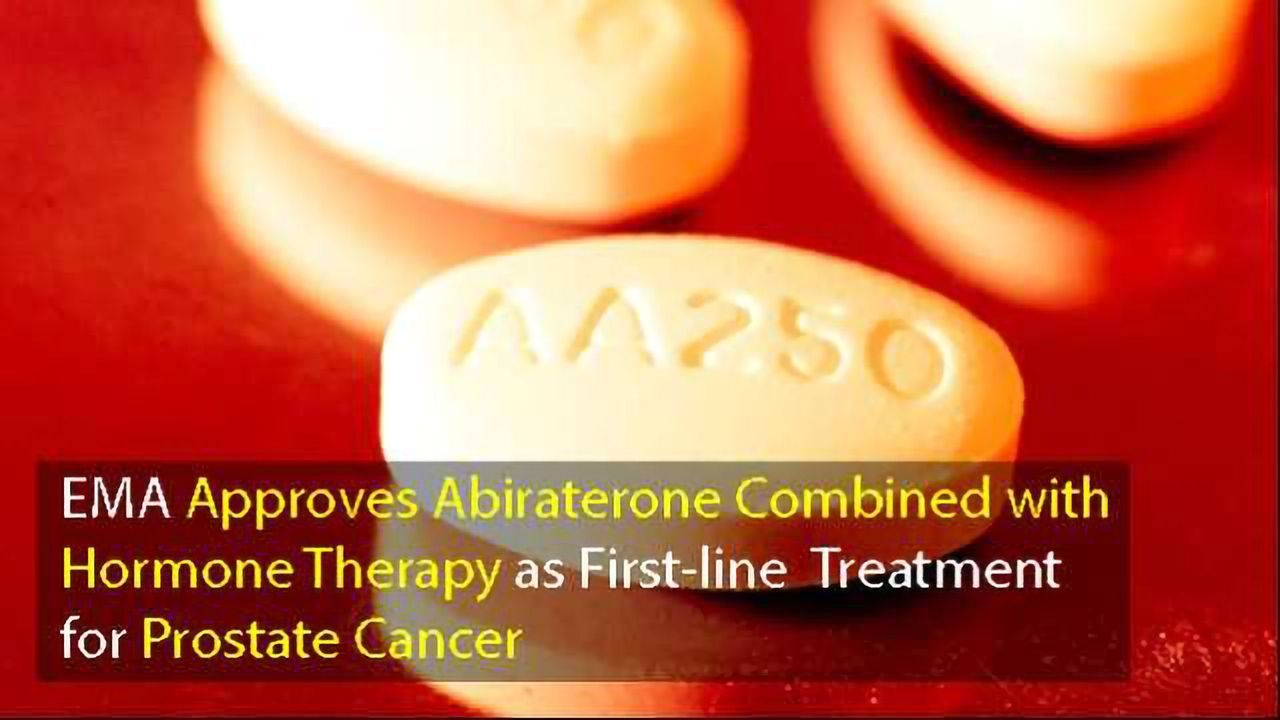 Advanced Prostate Cancer: EMA Approves Abiraterone Combined With Hormone Therapy as First-line Treatment