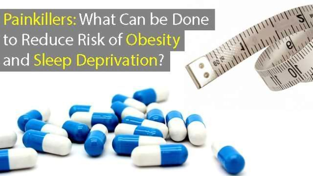 Commonly Prescribed Painkillers: What Can be Done to Reduce Risk of Obesity and Sleep Deprivation?