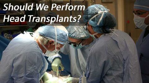 The Next Great Neuroscience Debate: Are head transplants ethical?