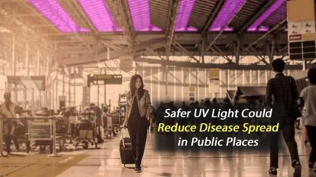 Shorter Wavelength UV Light Could Slow Spread of Disease