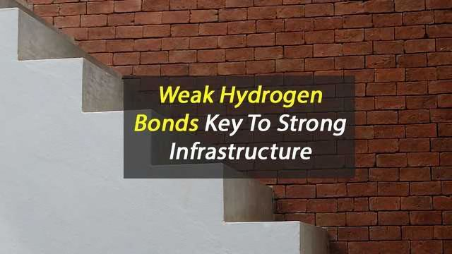 Weak Hydrogen Bonds Key to Strong, Tough Infrastructure