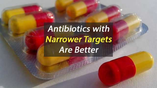 Antibiotics with Narrower Targets Are Better