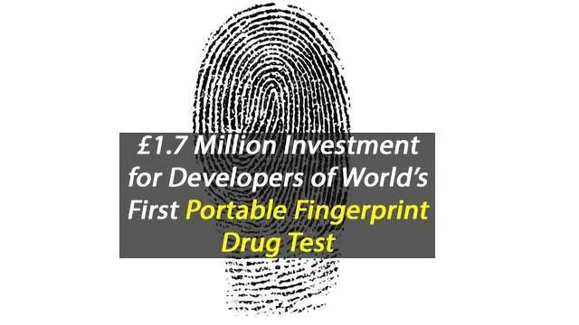 £1.7 Million Investment for UK Developers of World's First Portable Fingerprint Drug Test