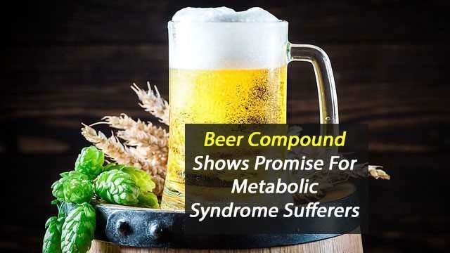 Beer Compound Could Help Metabolic Syndrome Sufferers