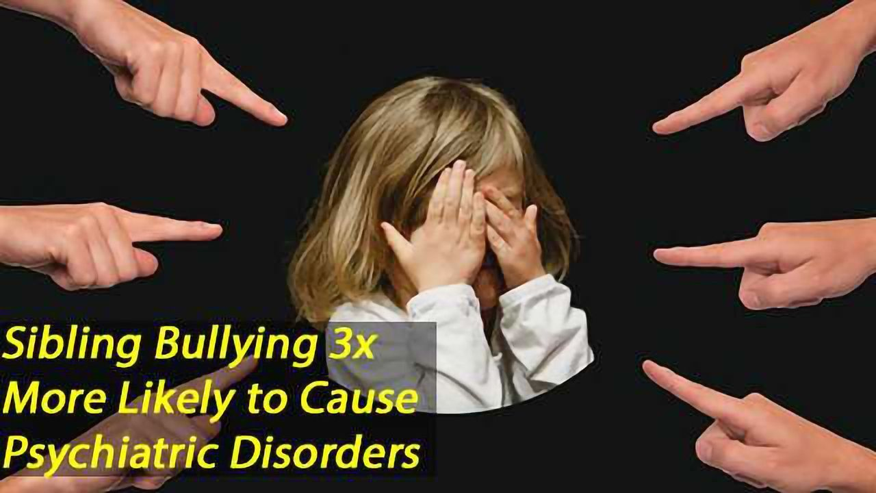 Sibling Bullying 3x More Likely to Cause Psychiatric Disorders