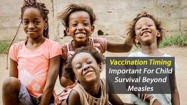Timing of Measles Vaccine Important for Overall Child Survival Rates