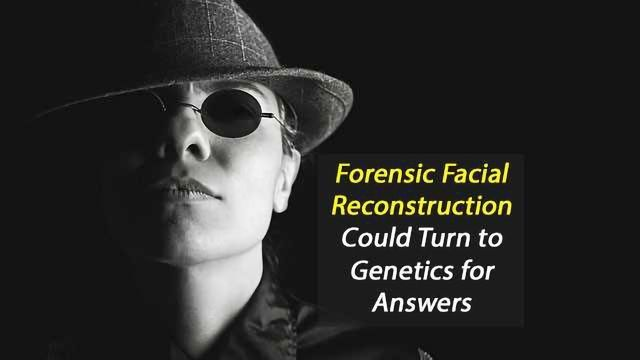Forensic Facial Reconstruction Could Now Look to Your DNA