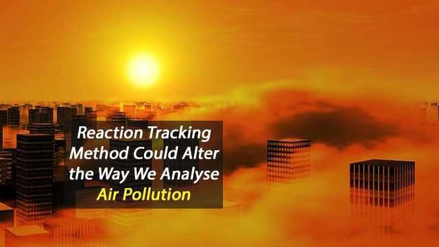 Reaction Tracking Could Change the Way We Study Air Pollution