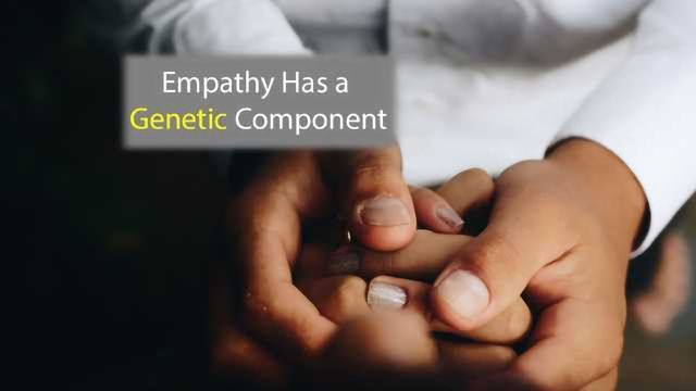 Your Empathy is Partly Genetic