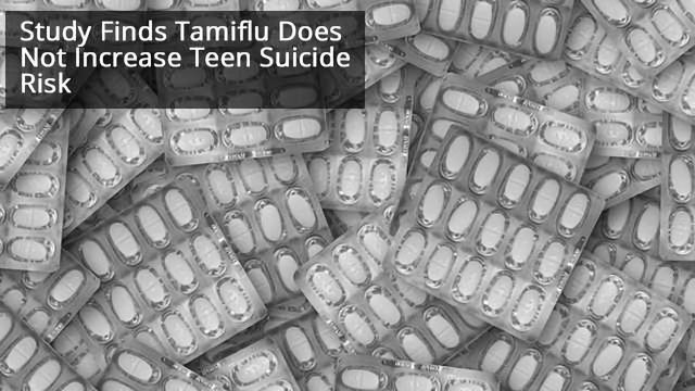 Study Debunks Fears of Increased Teen Suicide Risk From Tamiflu
