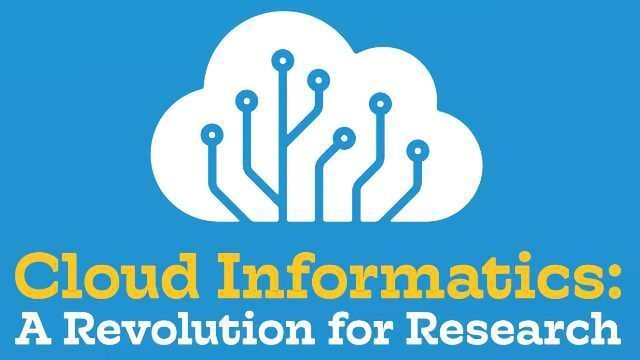 Cloud-Based Informatics: A Revolution for Research