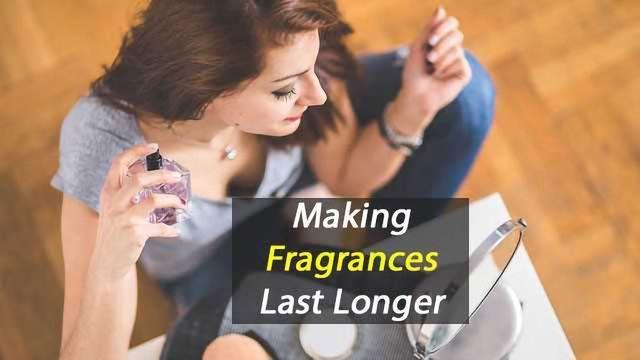 Making Fragrances Last Longer