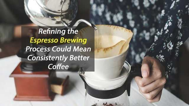 Chemistry Has the Answer to the Perfect Espresso Every Time