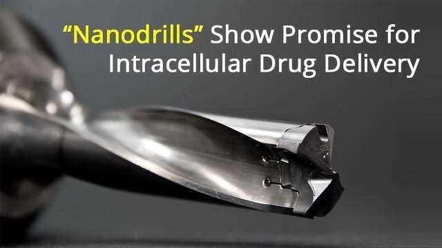 """""""Nanodrills"""" Show Promise for Intracellular Drug Delivery"""