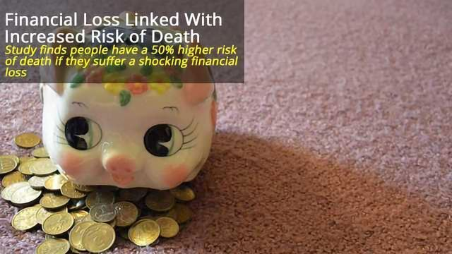 Financial Losses Linked to Greater Risk of Death