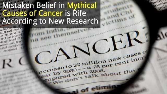 Belief in Fake Causes of Cancer is Rife