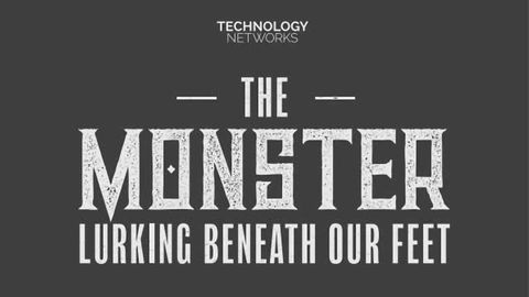 The Monster Lurking Beneath Our Feet