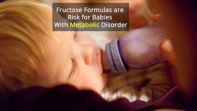 Fructose Formula Poses Risk to Babies With Metabolic Disorder