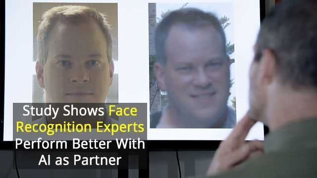 Forensic Facial Identification Experts Perform Better With AI's Help