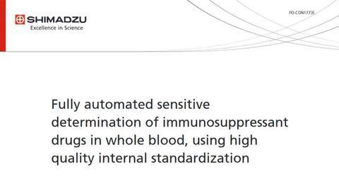 Fully Automated Sensitive Determination of Immunosuppressant Drugs in Whole Blood, using High Quality Internal Standardization