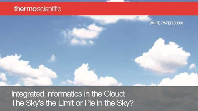 Integrated Informatics in the Cloud: The Sky's the Limit or Pie in the Sky?