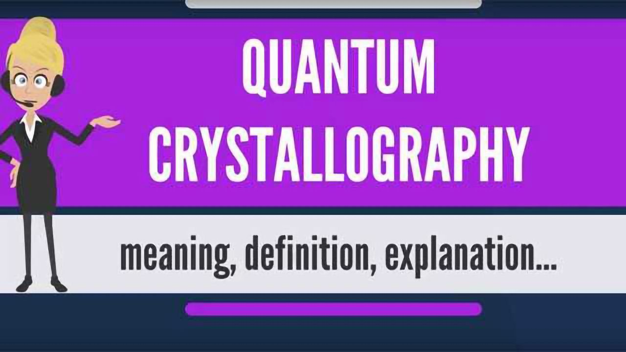 What is QUANTUM CRYSTALLOGRAPHY? What does QUANTUM CRYSTALLOGRAPHY mean?