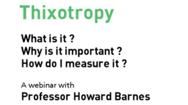 Thixotropy - What is it? Why is it important? How do I measure it?
