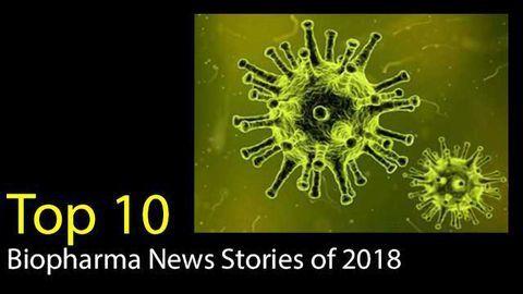 Top 10 Biopharma News Stories of 2018