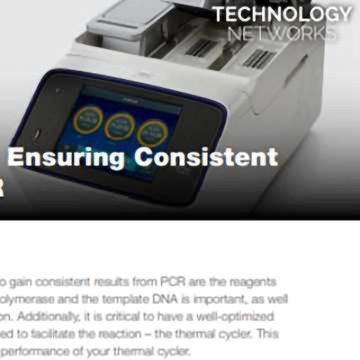 Thermal Cyclers – Key to Ensuring Consistent Performance of