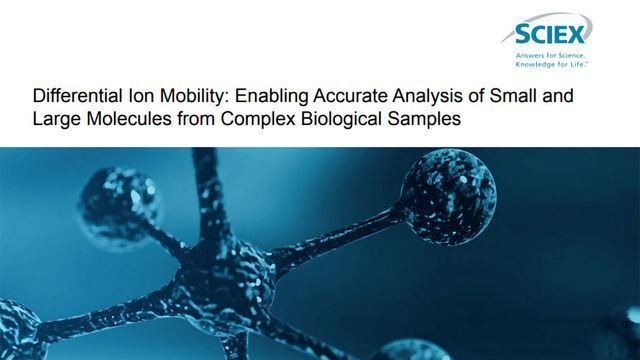 Solving Challenges in Biological Sample Analysis with Differential Ion Mobility