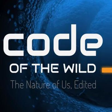 Code Of The Wild A Documentary Film Exploring Genome