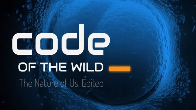 Code of the Wild: A Documentary Film Exploring the Genome Editing Revolution