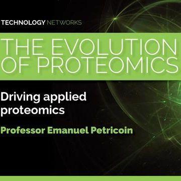 The Evolution of Proteomics - Professor Emanuel Petricoin