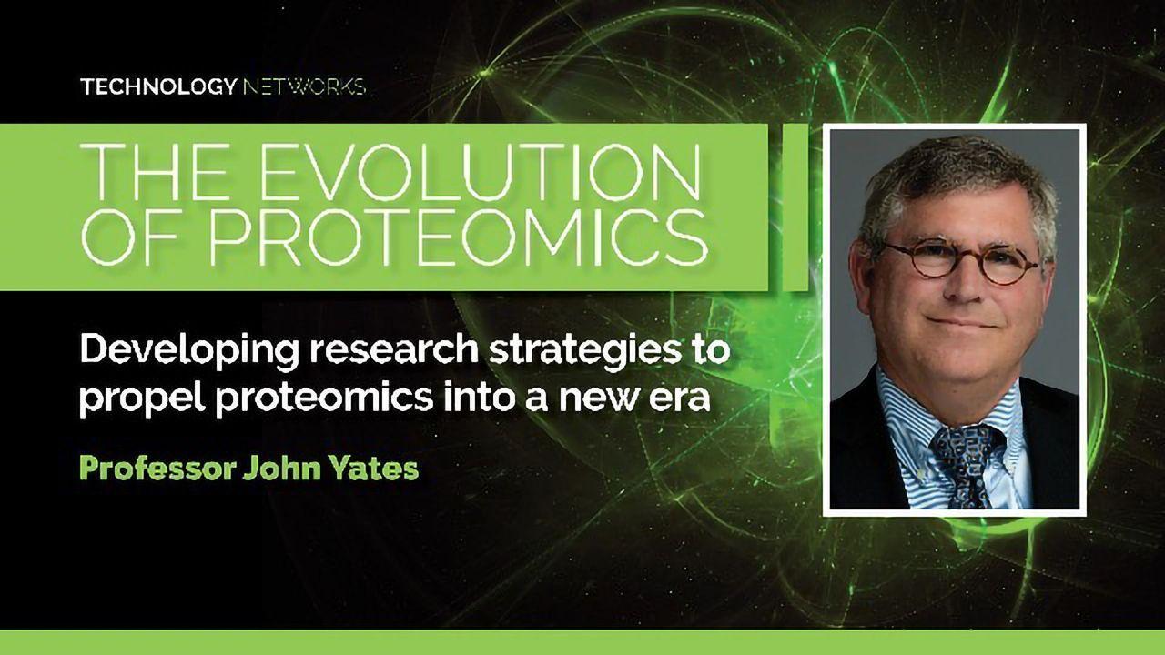 The Evolution of Proteomics - Professor John Yates