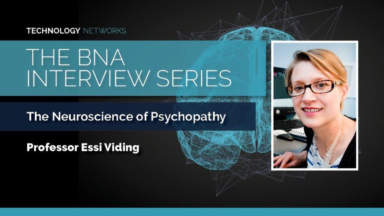 BNA Interview Series: The Neuroscience of Psychopathy With Essi Viding