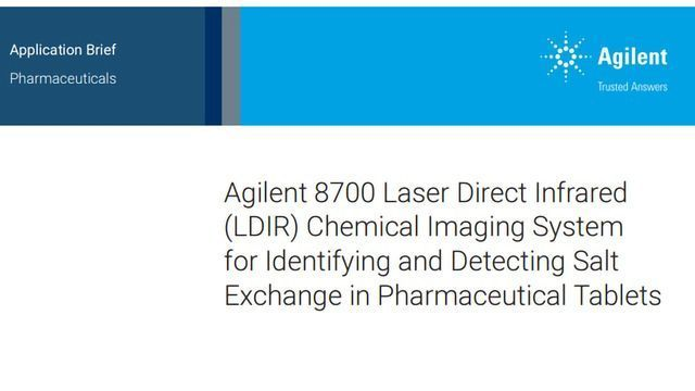 Identifying and Detecting Salt Exchange in Pharmaceutical Tablets With LDIR Chemical Imaging