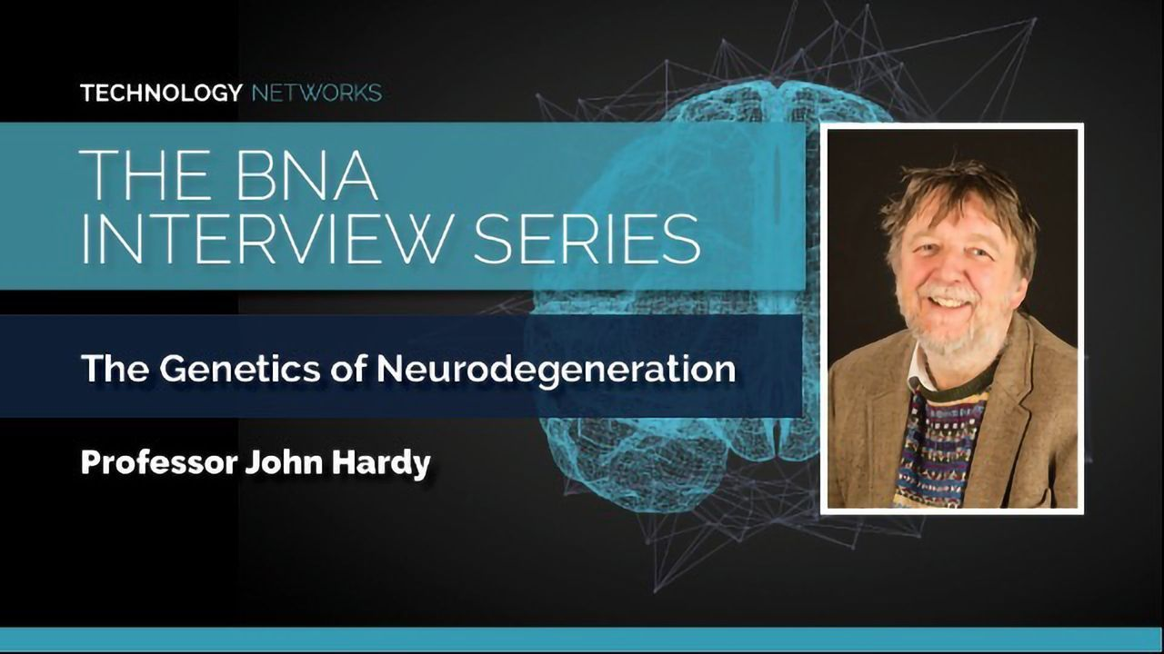 BNA Interview Series: The Genetics of Neurodegeneration With Professor John Hardy