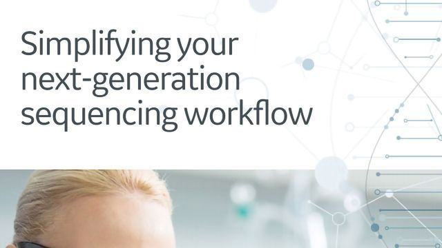 Simplifying Your Next-generation Sequencing Workflow