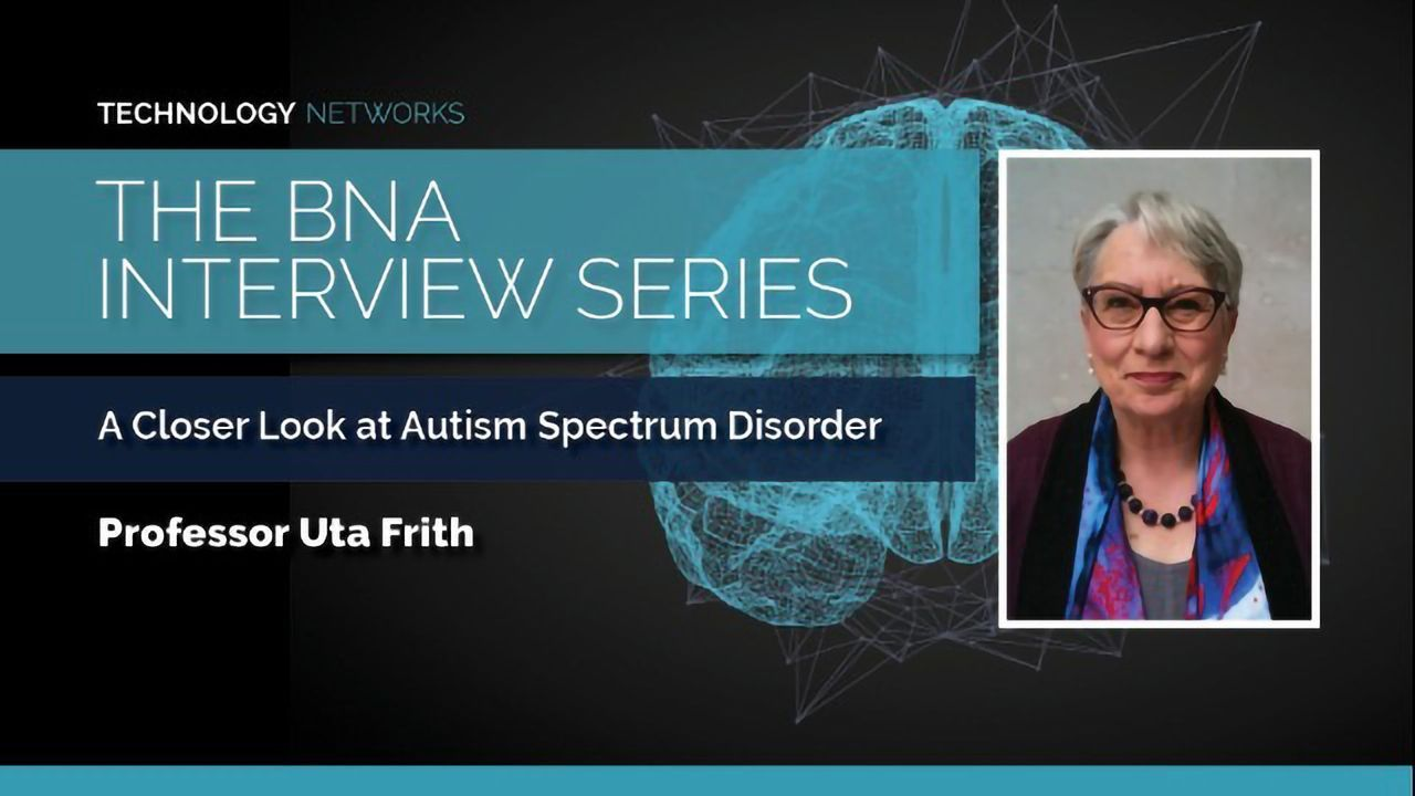 BNA Interview Series: A Closer Look at Autism Spectrum Disorder With Professor Uta Frith