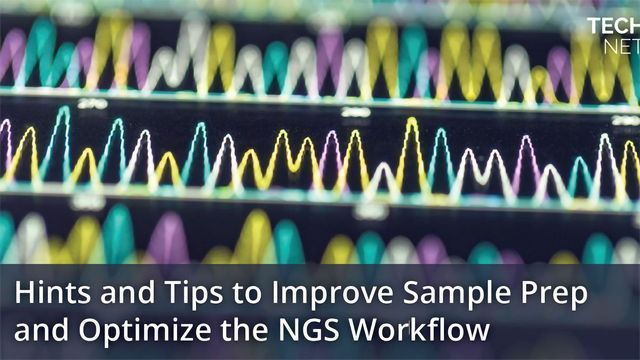 How To Optimize Your NGS Workflow